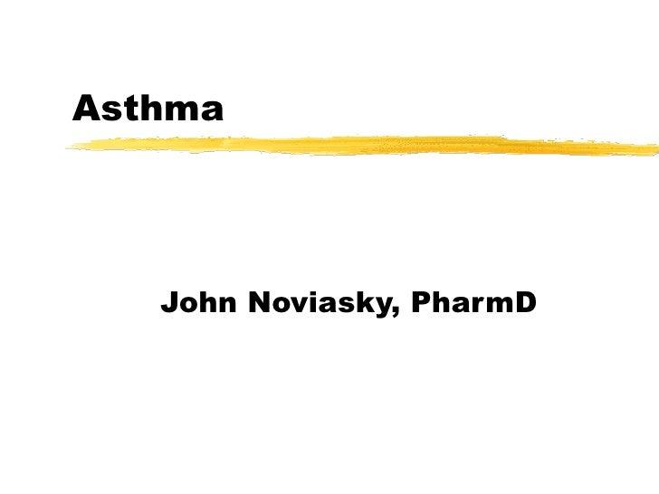 Asthma John Noviasky, PharmD