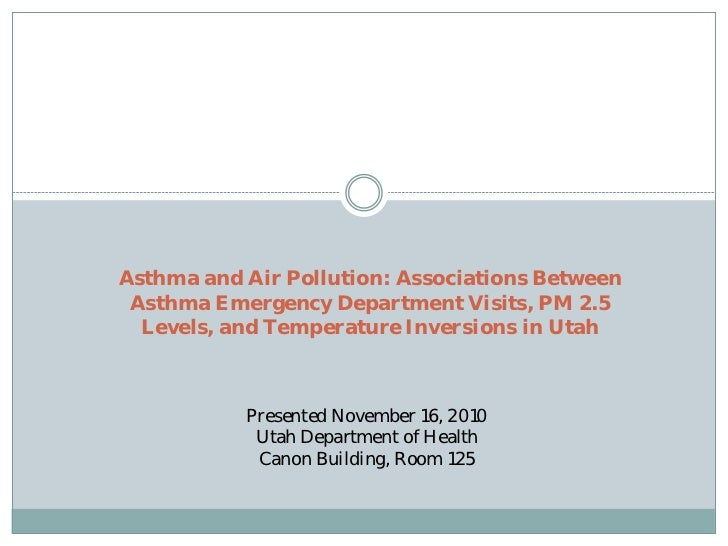 Asthma and Air Pollution: Associations Between Asthma Emergency Department Visits, PM 2.5  Levels, and Temperature Inversi...