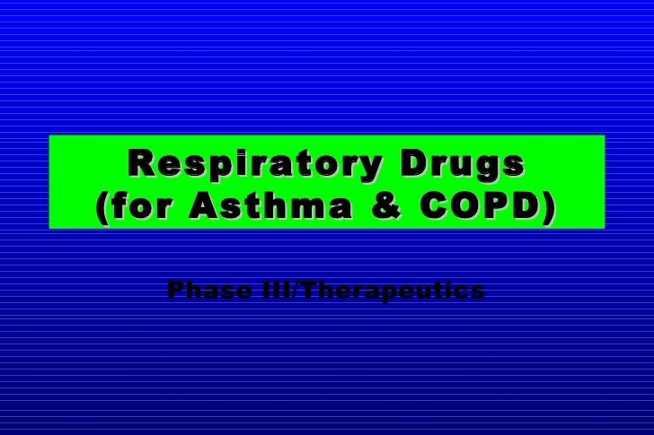 Respiratory Drugs (for Asthma & COPD) Phase III/Therapeutics