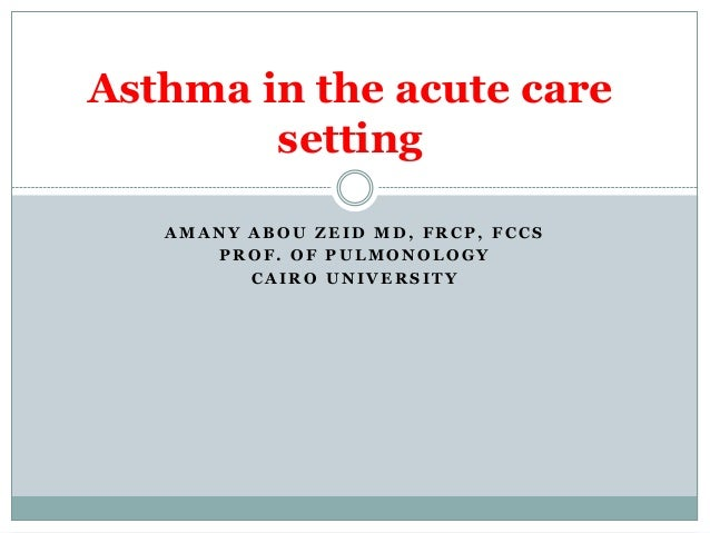 Asthma in the acute care setting