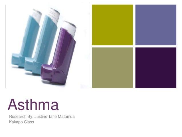 +AsthmaResearch By: Justine Taito MatamuaKakapo Class
