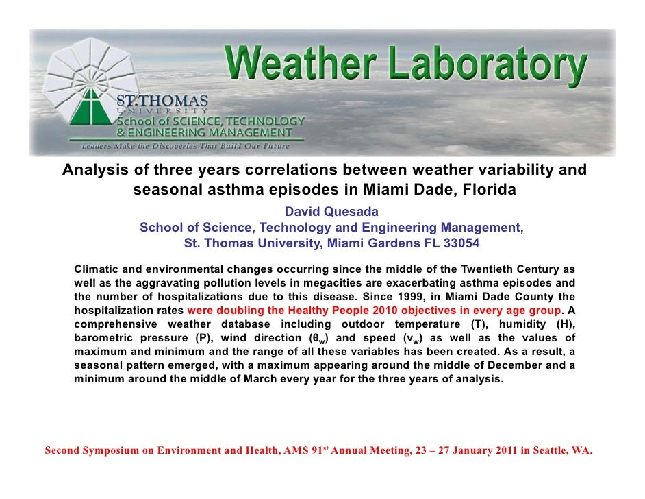 Analysis of three years correlations between weather variability and            seasonal asthma episodes in Miami Dade, Fl...