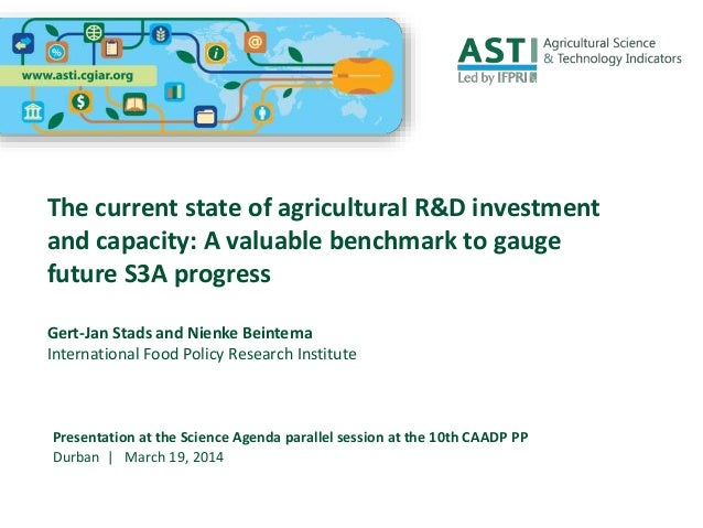 The current state of agricultural R&D investment and capacity: A valuable benchmark to gauge future S3A progress Gert-Jan ...