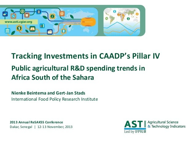 Tracking Investments in CAADP's Pillar IV Public agricultural R&D spending trends in Africa South of the Sahara Nienke Bei...