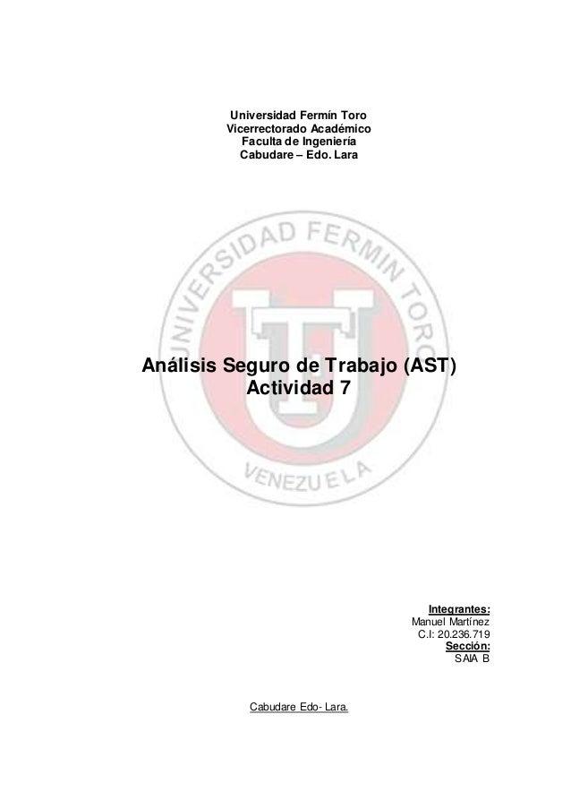 Universidad Fermín Toro Vicerrectorado Académico Faculta de Ingeniería Cabudare – Edo. Lara Análisis Seguro de Trabajo (AS...