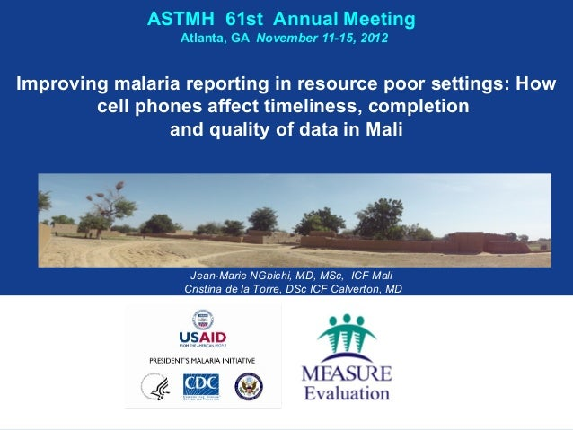 Improving Malaria Reporting in Resource Poor Settings: How Cell Phones Affect Timeliness, Completion and Quality of Data in Mali