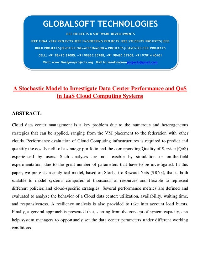 CG A Stochastic Model to Investigate Data Center Performance and QoS in IaaS Cloud Computing Systems ABSTRACT: Cloud data ...
