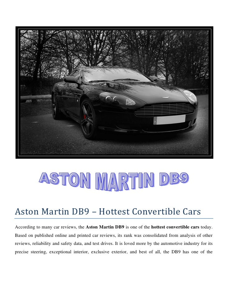 Aston Martin DB9 – Hottest Convertible CarsAccording to many car reviews, the Aston Martin DB9 is one of the hottest conve...