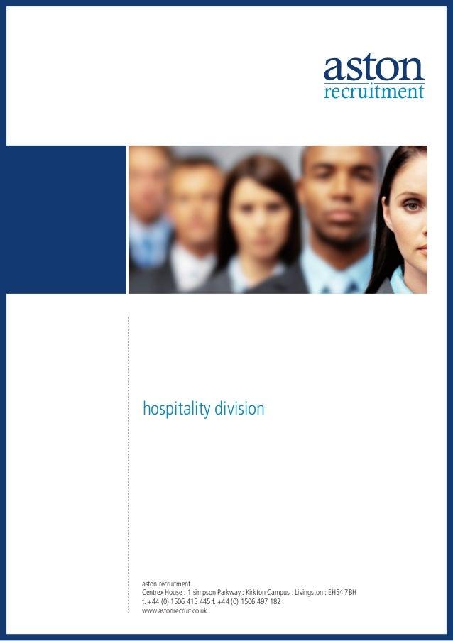 recruitmenthospitality divisionaston recruitmentCentrex House : 1 simpson Parkway : Kirkton Campus : Livingston : EH54 7BH...