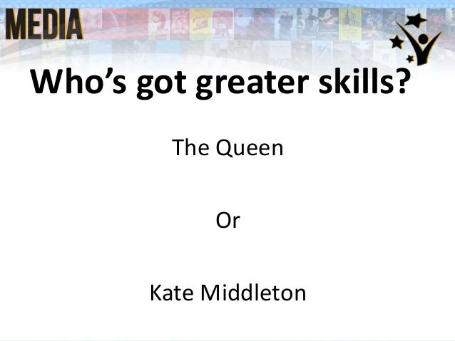 Who's got greater skills? The Queen Or Kate Middleton