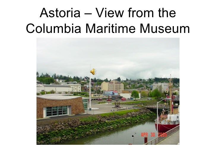 Astoria – View from the Columbia Maritime Museum