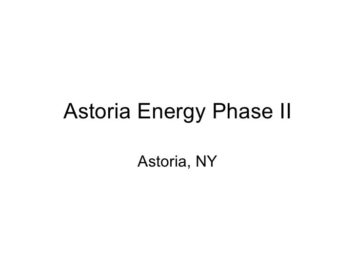 Astoria Energy Phase II Astoria, NY