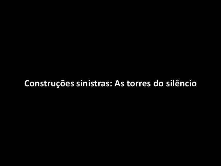 Construções sinistras: As torres do silêncio