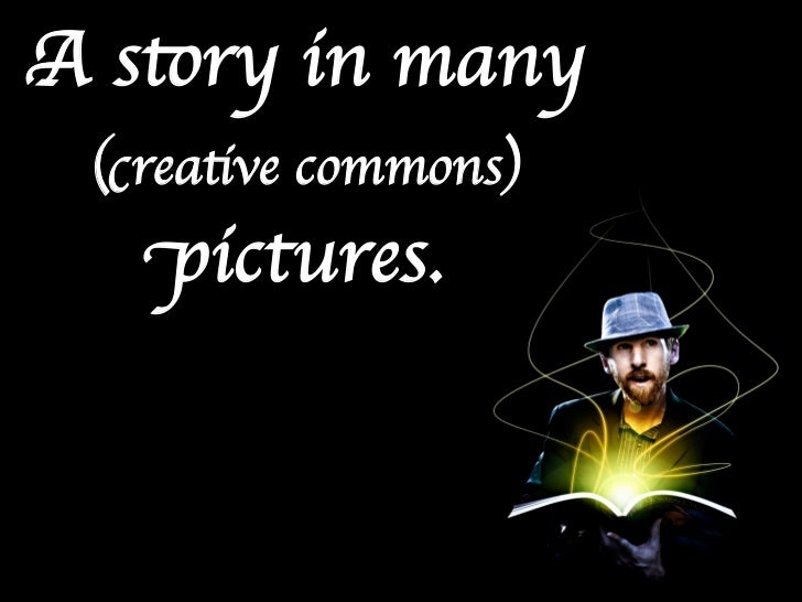 A story in many  (creative commons)    pictures.