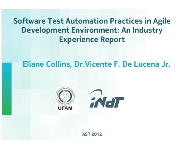 Software Test Automation Practices in Agile  Development Environment: An Industry            Experience Report  Eliane Col...