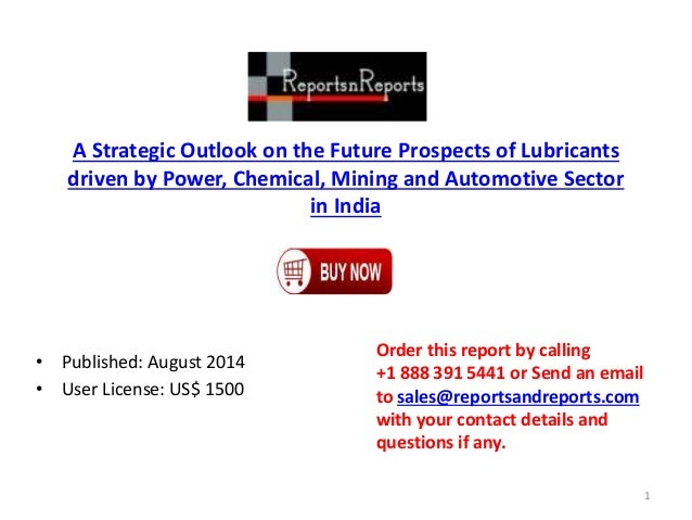 The Future Prospects of Lubricants driven by Power, Chemical, Mining and Automotive Sector in India