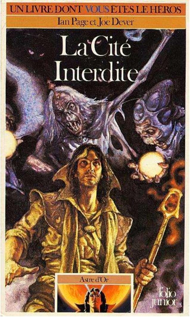 Ian Page et Joe Dever La Cité Interdite Astre d'Or/2 Traduit de l'anglais par Mona de Pracontal Illustrations de Paul Bonn...