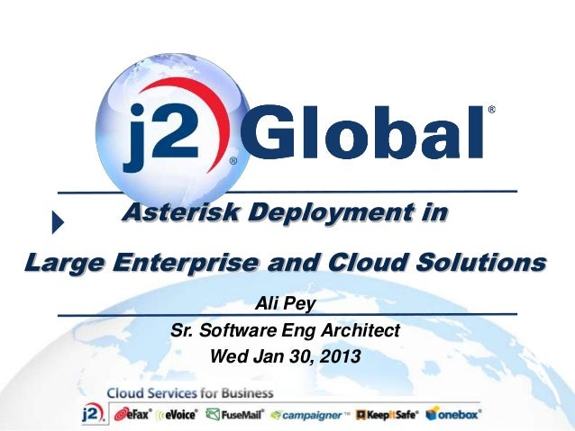 Asterisk Deployment inLarge Enterprise and Cloud Solutions                    Ali Pey          Sr. Software Eng Architect ...