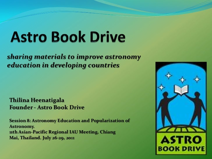 Astro Book Drive<br />sharing materials to improve astronomy education in developing countries<br />ThilinaHeenatigala<br ...