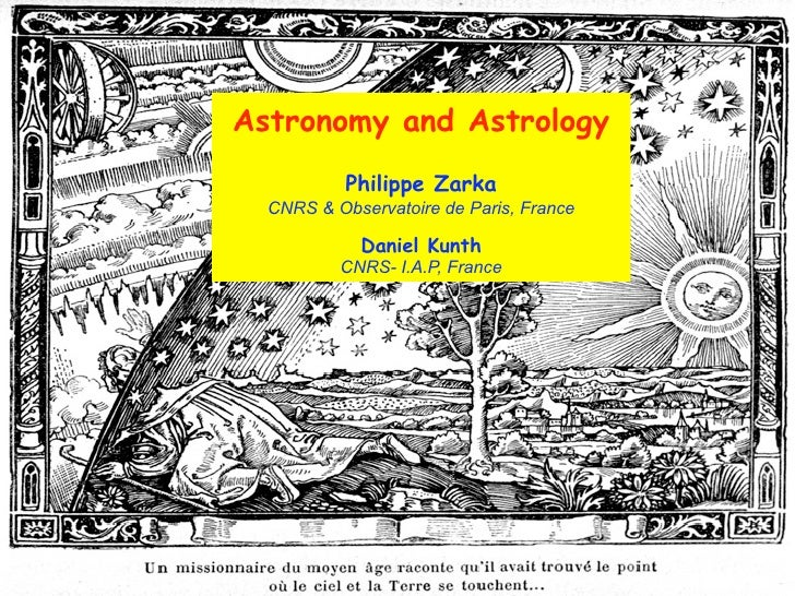 Astronomy and Astrology            Philippe Zarka   CNRS & Observatoire de Paris, France              Daniel Kunth        ...