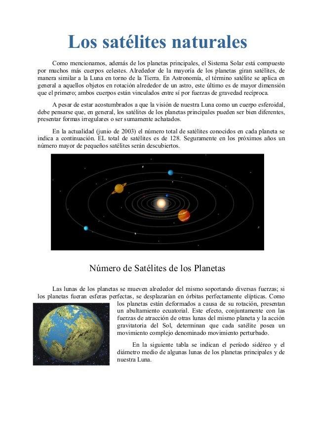 Los satélites naturales  Como mencionamos, además de los planetas principales, el Sistema Solar está compuesto  por muchos...