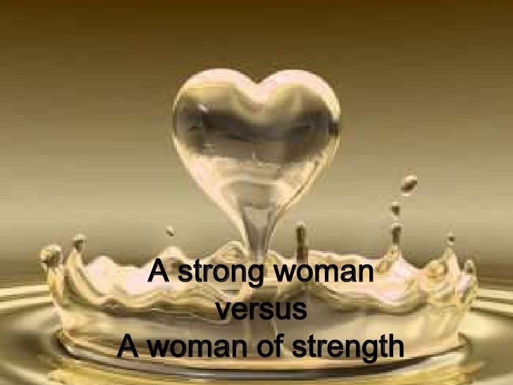 A strong woman versus A woman of strength<br />