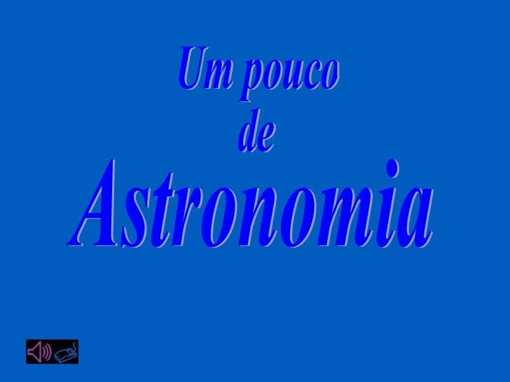 Um pouco de Astronomia
