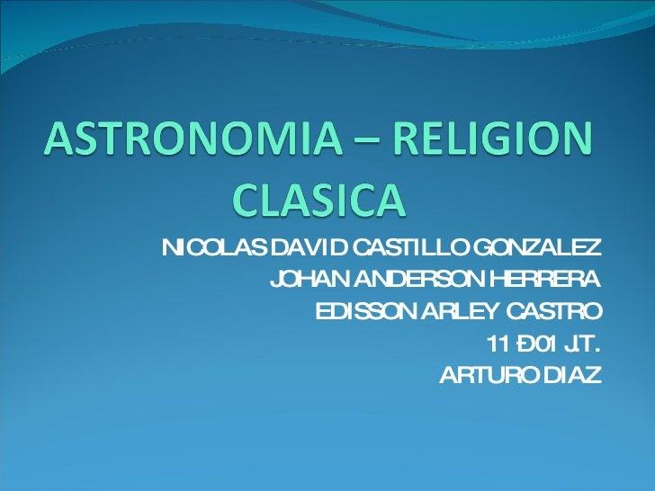 NICOLAS DAVID CASTILLO GONZALEZ         JOHAN ANDERSON HERRERA            EDISSON ARLEY C ASTRO                         11...