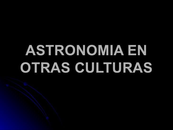 Astronomia En Otras Culturas 11-01