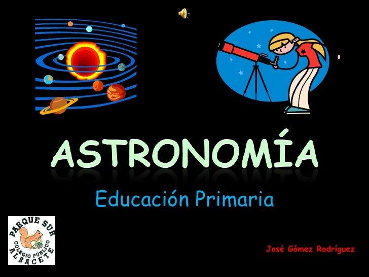 Educación Primaria                 José Gómez Rodríguez