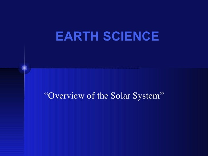 "EARTH SCIENCE "" Overview of the Solar System"""