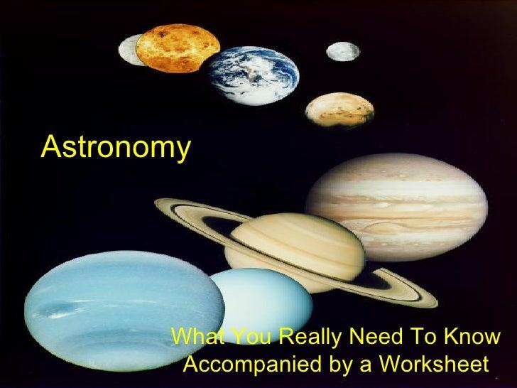 basics of astronomy worksheet Sci 151 week 1 basics of astronomy worksheet complete the basics of astronomy worksheet click the assignment files tab to submit your assignment basics of astronomy worksheet.