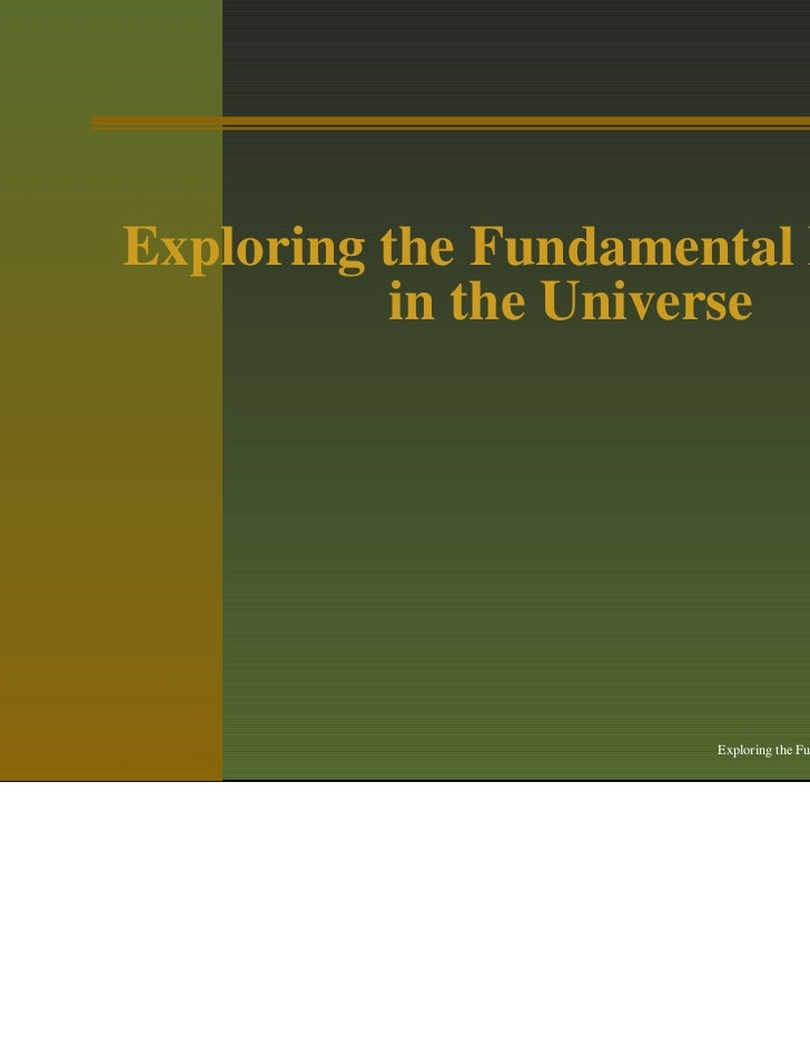 Exploring the Fundamental Particles          in the Universe                       Exploring the Fundamental Particles in ...