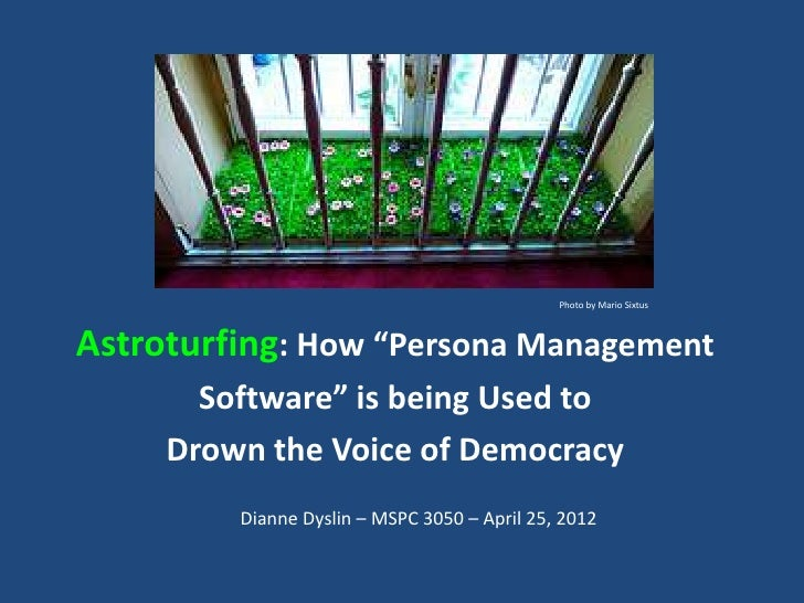 "Photo by Mario SixtusAstroturfing: How ""Persona Management       Software"" is being Used to     Drown the Voice of Democra..."