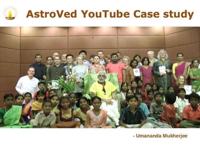 AstroVed YouTube Case study                 - Umananda Mukherjee