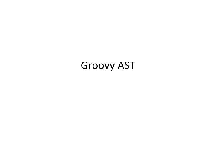 Groovy  AST