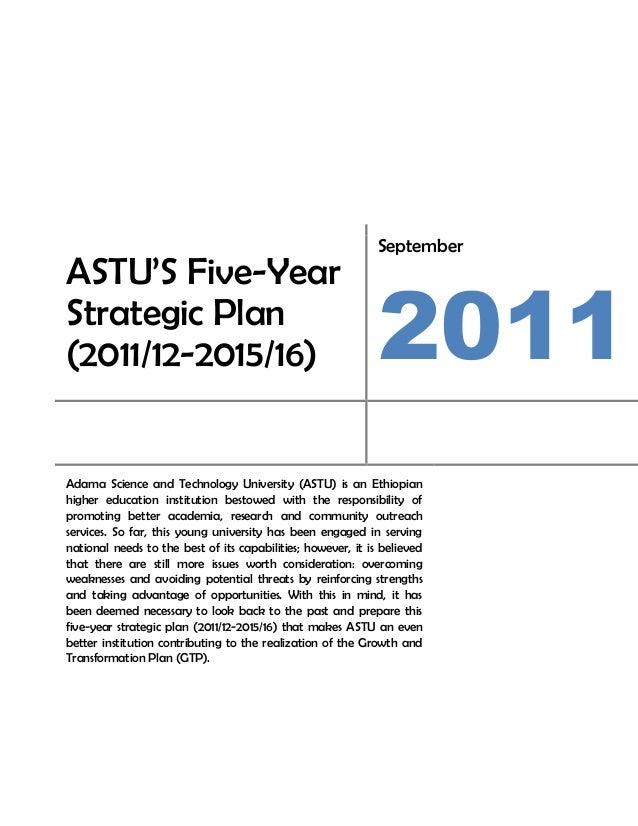 SeptemberASTU'S Five-YearStrategic Plan(2011/12-2015/16)                                             2011Adama Science and...