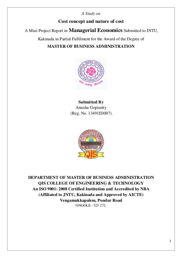 1 A Study on Cost concept and nature of cost A Mini Project Report in Managerial Economics Submitted to JNTU, Kakinada in ...