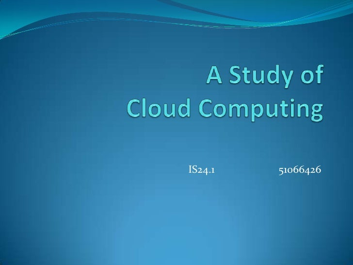 A Study Of Cloud Computing