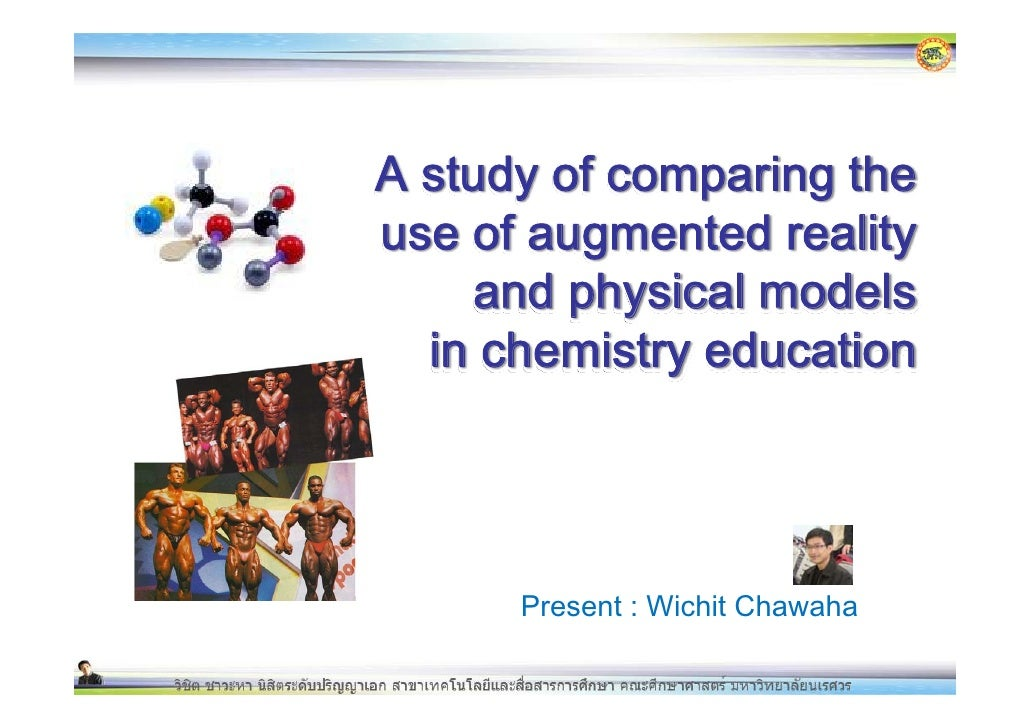 A study of comparing the use of augmented reality     and physical models   in chemistry education           Present : Wic...