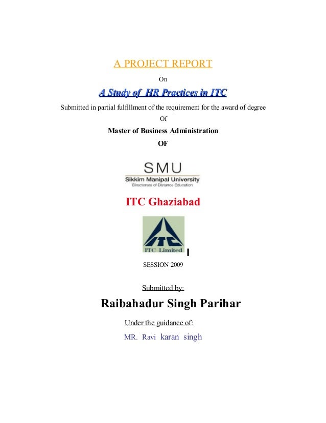 A PROJECT REPORT On A Study of HR Practices in ITCA Study of HR Practices in ITC Submitted in partial fulfillment of the r...