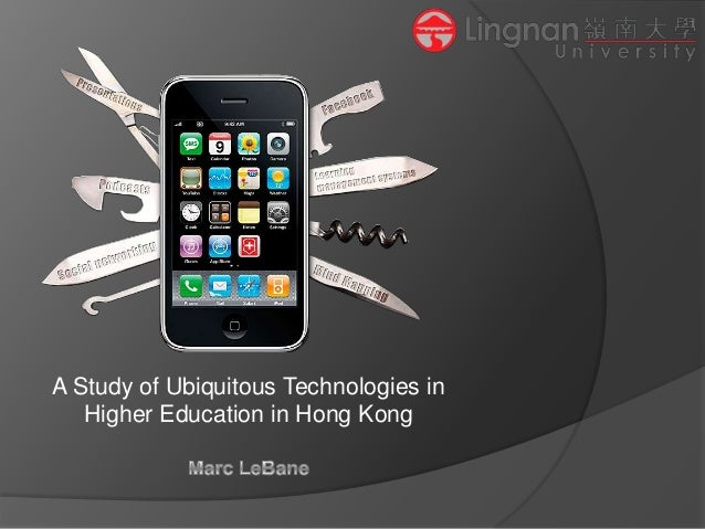 A Study of Ubiquitous Technologies in Higher Education in Hong Kong