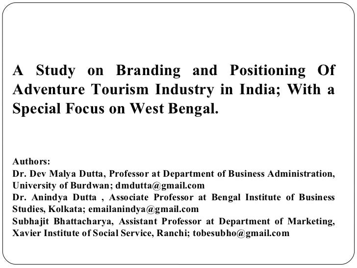 A study on branding and positioning of adventure tourism industry in india; with a special focus on west bengal.