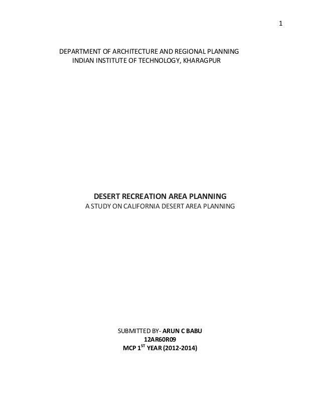 1  DEPARTMENT OF ARCHITECTURE AND REGIONAL PLANNING INDIAN INSTITUTE OF TECHNOLOGY, KHARAGPUR  DESERT RECREATION AREA PLAN...