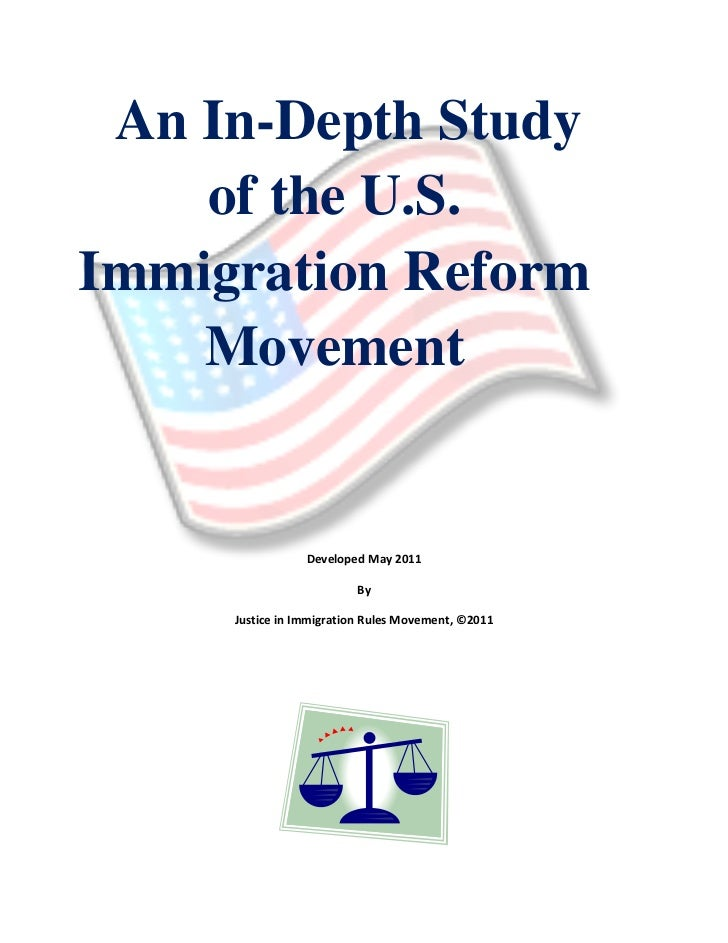 An In-Depth Study    of the U.S.Immigration Reform    Movement                 Developed May 2011                         ...