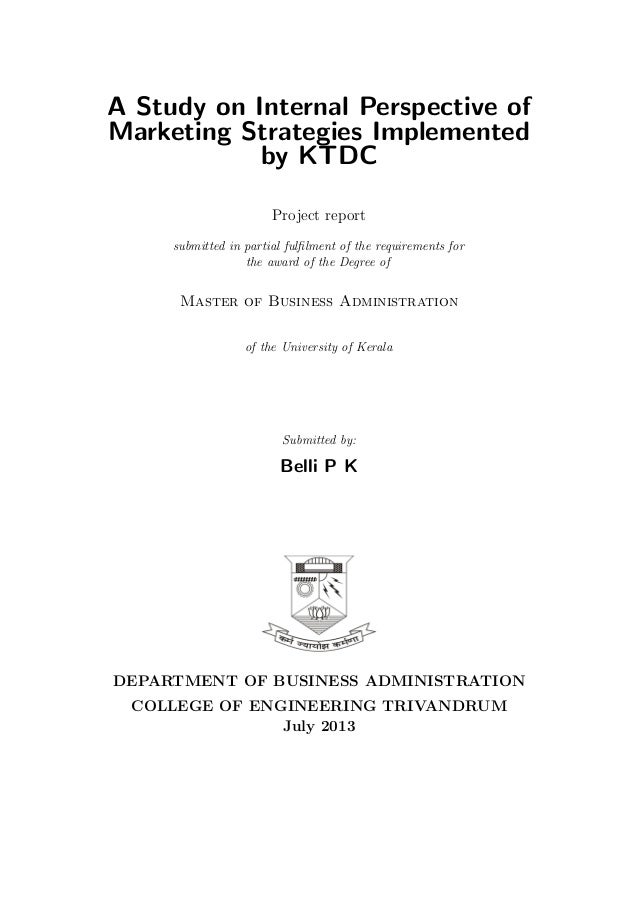 A Study on Internal Perspective of Marketing Strategies Implemented by KTDC Project report submitted in partial fulfilment ...