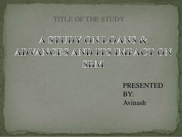 TITLE OF THE STUDY                 PRESENTED                 BY:                 Avinash
