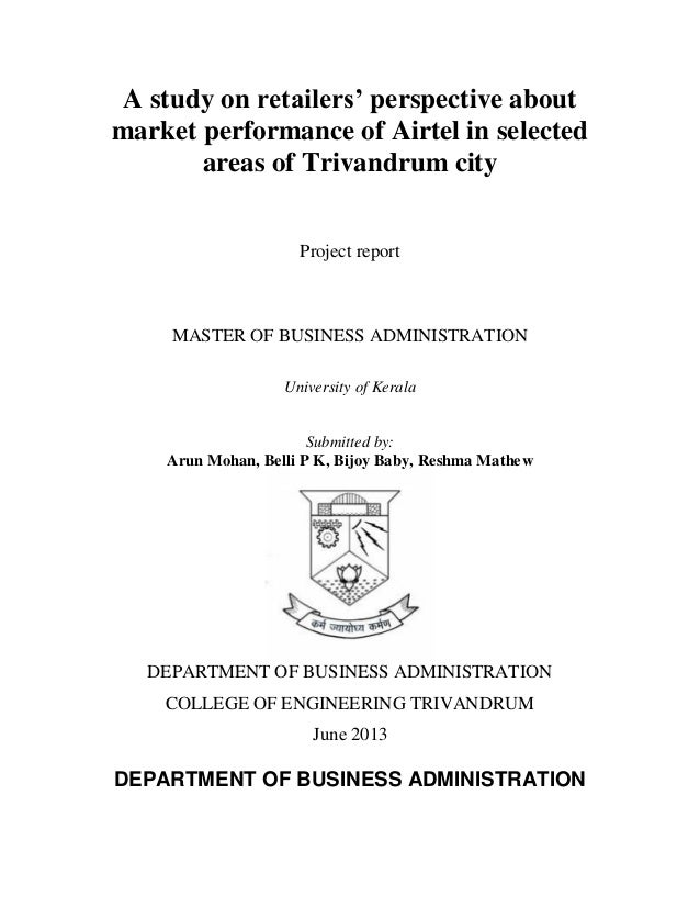 A study on retailers' perspective about market performance of Airtel in selected areas of Trivandrum city Project report  ...