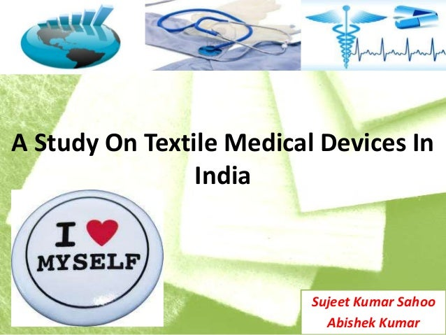 A Study On Textile Medical Devices In India  Sujeet Kumar Sahoo Abishek Kumar