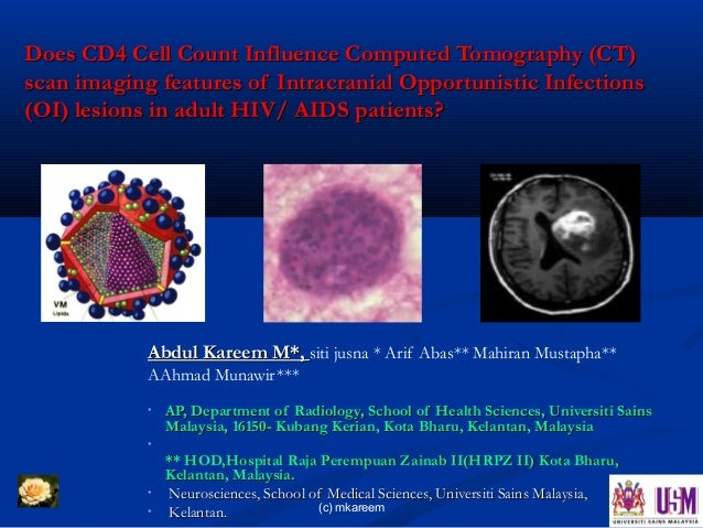 Does CD4 Cell Count Influence Computed Tomography (CT)scan imaging features of Intracranial Opportunistic Infections(OI) l...